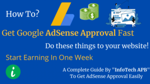 7 Ultimate Tips To Get Google Adsense Approval Easy & Fast