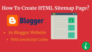 How To Create HTML Sitemap Page In Blogger – 3 Easy Steps