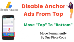 How To Move Your Top Adsense Anchor Ads To Bottom – 2 Easy Steps